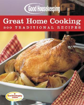 Good Housekeeping Great Home Cooking