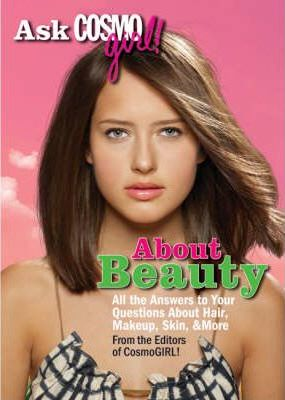 "Ask ""Cosmogirl!"" About Beauty"