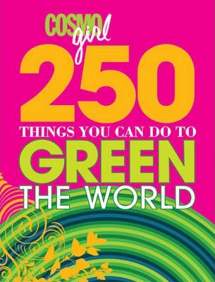 """CosmoGIRL"" 250 Things You Can Do to Green the World"