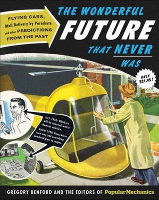 The Wonderful Future That Never Was