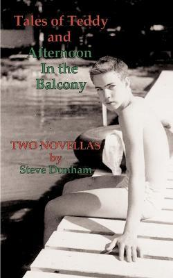 Tales of Teddy and Afternoon in the Balcony