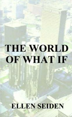 The World of What If