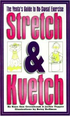 Stretch and Kvetch
