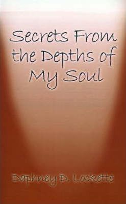 Secrets from the Depths of My Soul
