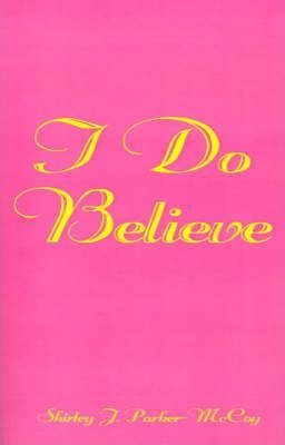 I Do Believe