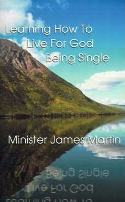 Learning How to Live for God Being Single