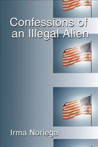 Confessions of an Illegal Alien
