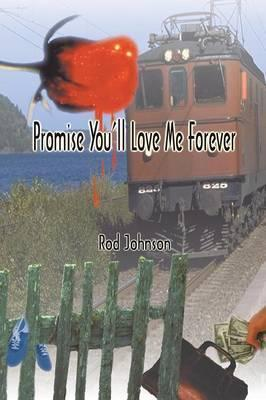 Promise You'll Love Me Forever