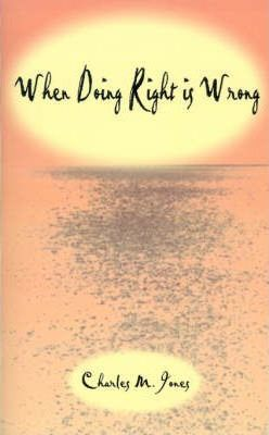 When Doing Right is Wrong