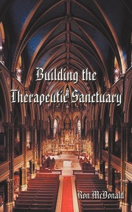 Building the Therapeutic Sanctuary