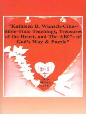 Bible-time Teachings, Treasures of the Heart, and the ABC's of God's Way & Puzzle