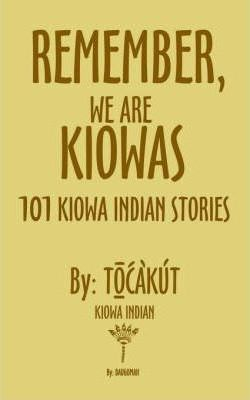 Remember, We are Kiowas