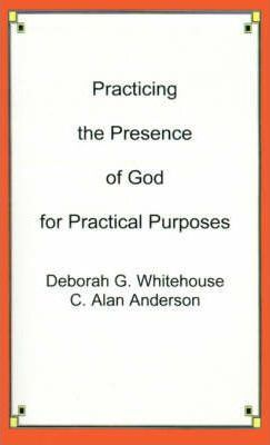 Practicing the Presence of God for Practical Purposes