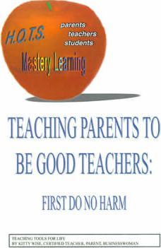 Teaching Parents to be Good Teachers: First, Do No Harm