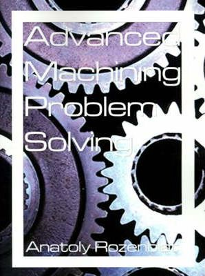 Advanced Machining Problem Solving