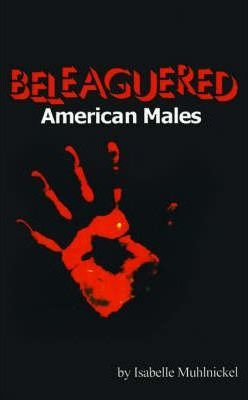 Beleaguered American Males