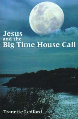 Jesus and the Big Time House Call