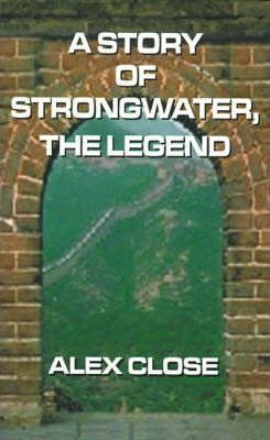 A Story of Strongwater--The Legend