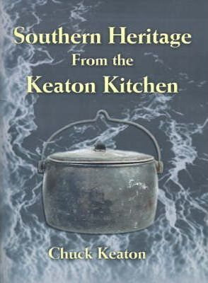 Southern Heritage from the Keaton Kitchen