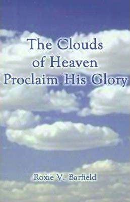 The Clouds of Heaven Proclaim His Glory