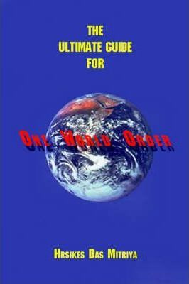 The Ultimate Guide for One World Order