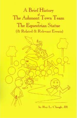 A Brief History of the Ashmont Town Team Vs the Equestrian Statue and Related & Relevant Events