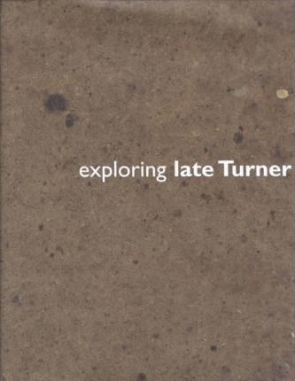 Exploring Late Turner