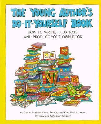 The Young Author's Do-It-Yourself Book