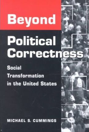 Beyond Political Correctness