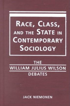 Race, Class and the State in Contemporary Sociology