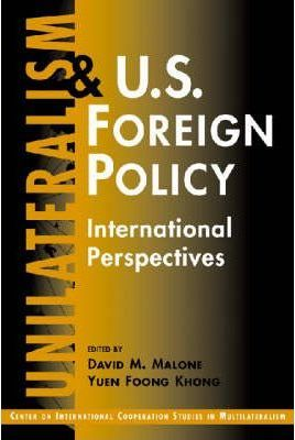 Unilateralism and U.S. Foreign Policy