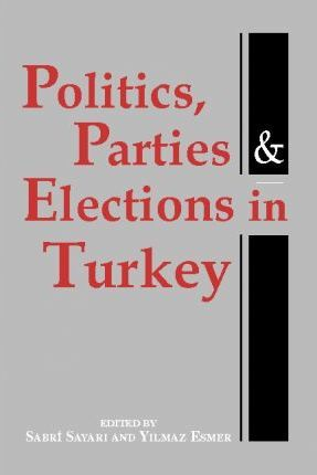 Politics, Parties, and Elections in Turkey