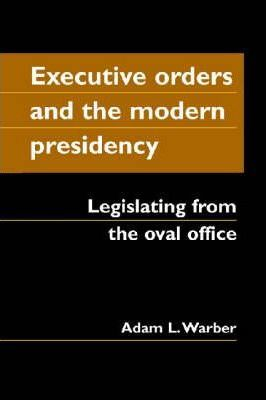 Executive Orders and the Modern Presidency