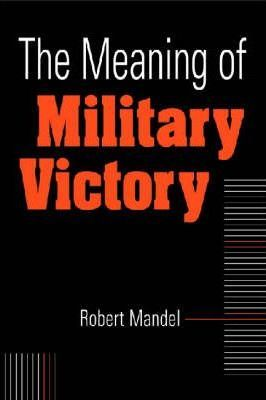 The Meaning of Military Victory