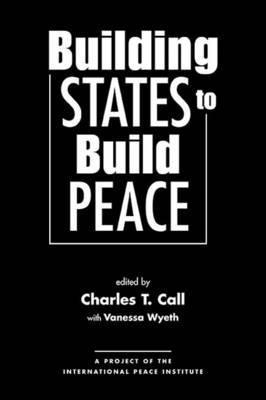 Building States to Build Peace