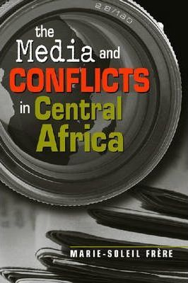 The Media and Conflicts in Africa