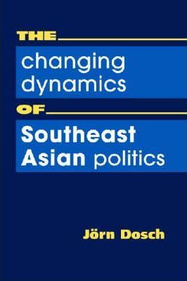 The Changing Dynamics of Southeast Asian Politics