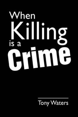 When Killing is a Crime