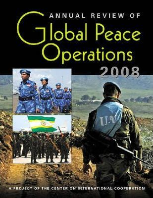 Annual Review of Global Peace Operations 2008