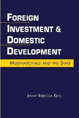 Foreign Investment and Domestic Development