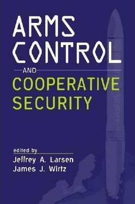 Arms Control and Cooperative Security