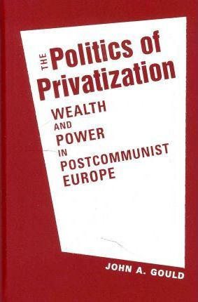 The Politics of Privatization