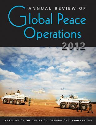 Annual Review of Global Peace Operations 2012