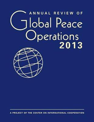Annual Review of Global Peace Operations 2013