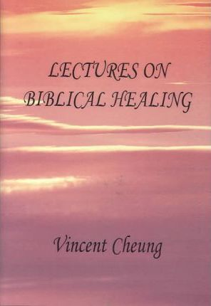 Lectures on Biblical Healing
