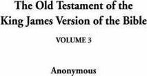 The Old Testament of the King James Version of the Bible