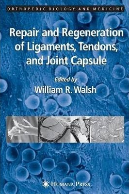 Repair and Regeneration of Ligaments, Tendons, and Joint Capsule