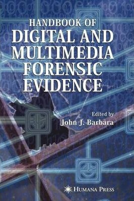 Handbook of Digital and Multimedia Forensic Evidence