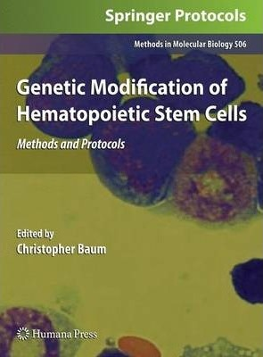 Genetic Modification of Hematopoietic Stem Cells: Genetic Modification of Hematopoietic Stem Cells Preliminary Entry 2072