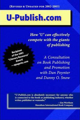 U-Publish.Com: How Individual Writers Can Now Effectively Compete with the Giants of Publishing